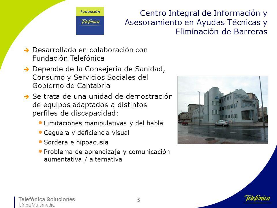 Telefónica Soluciones Línea Multimedia 5 Centro Integral de Información y Asesoramiento en Ayudas Técnicas y Eliminación de Barreras Desarrollado en c