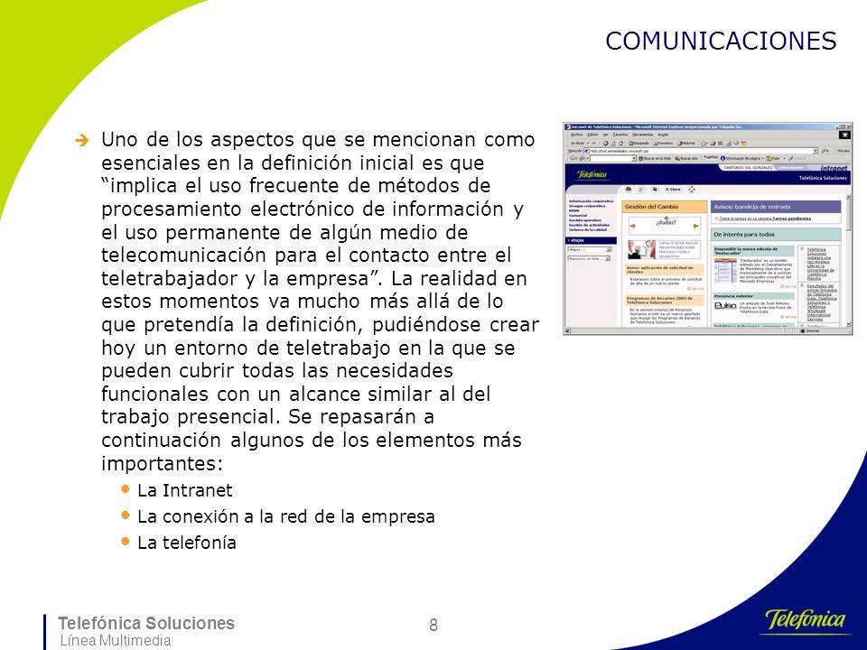 Telefónica Soluciones Línea Multimedia 8 COMUNICACIONES Uno de los aspectos que se mencionan como esenciales en la definición inicial es queimplica el