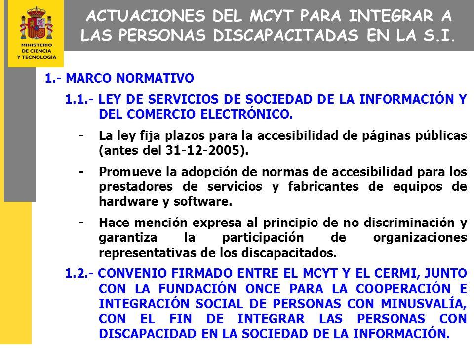 ACTUACIONES DEL MCYT PARA INTEGRAR A LAS PERSONAS DISCAPACITADAS EN LA S.I.