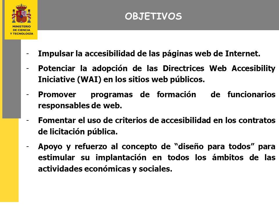 OBJETIVOS -Impulsar la accesibilidad de las páginas web de Internet.