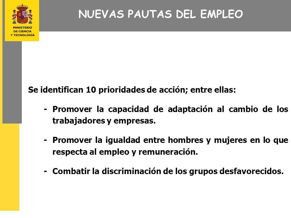Se identifican 10 prioridades de acción; entre ellas: - Promover la capacidad de adaptación al cambio de los trabajadores y empresas.