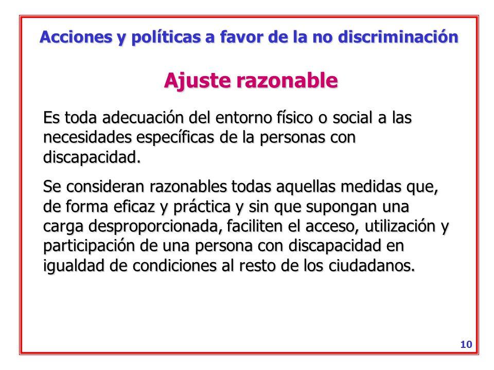 Acciones y políticas a favor de la no discriminación 9 Discriminación indirecta Toda disposición, criterio o práctica, o todo entorno, producto o serv