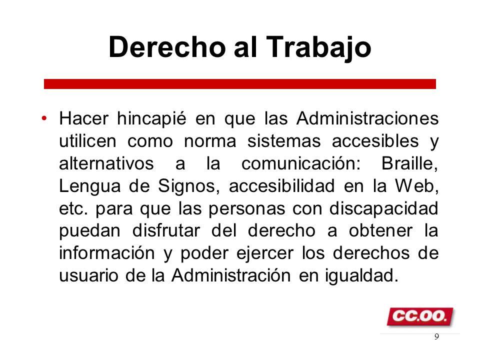 8 Derecho al Trabajo Dentro del cupo de reserva, promover tanto legalmente como operativamente plazas exclusivas para personas con discapacidad psíqui