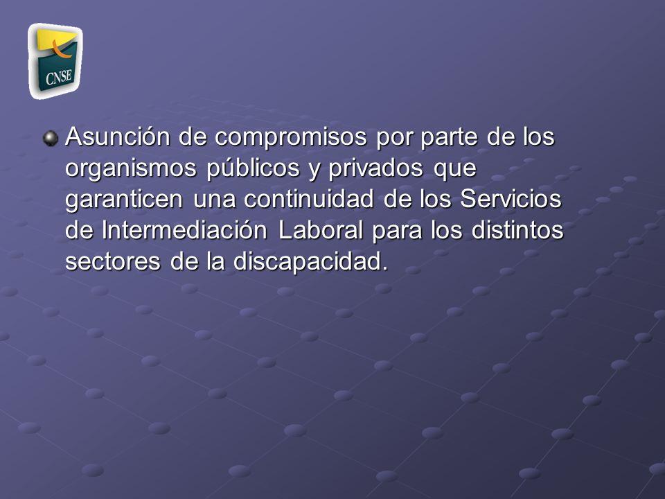Asunción de compromisos por parte de los organismos públicos y privados que garanticen una continuidad de los Servicios de Intermediación Laboral para