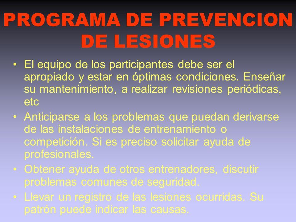 PROGRAMA DE PREVENCION DE LESIONES Estado de salud de los participantes: examen médico, historia clínica, lesiones previas Realizar ejercicios previos