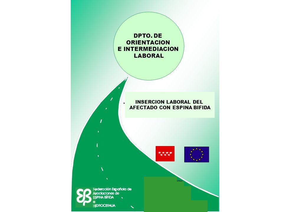 DPTO. DE ORIENTACION E INTERMEDIACION LABORAL INSERCION LABORAL DEL AFECTADO CON ESPINA BIFIDA