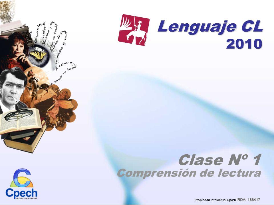Clase Nº 1 Comprensión de lectura Propiedad Intelectual Cpech Lenguaje CL 2010