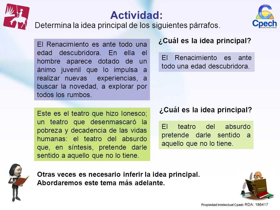 Propiedad Intelectual Cpech Actividad: Determina la idea principal de los siguientes párrafos. El Renacimiento es ante todo una edad descubridora. En