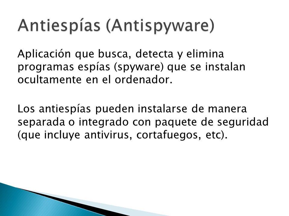 Aplicación que busca, detecta y elimina programas espías (spyware) que se instalan ocultamente en el ordenador.