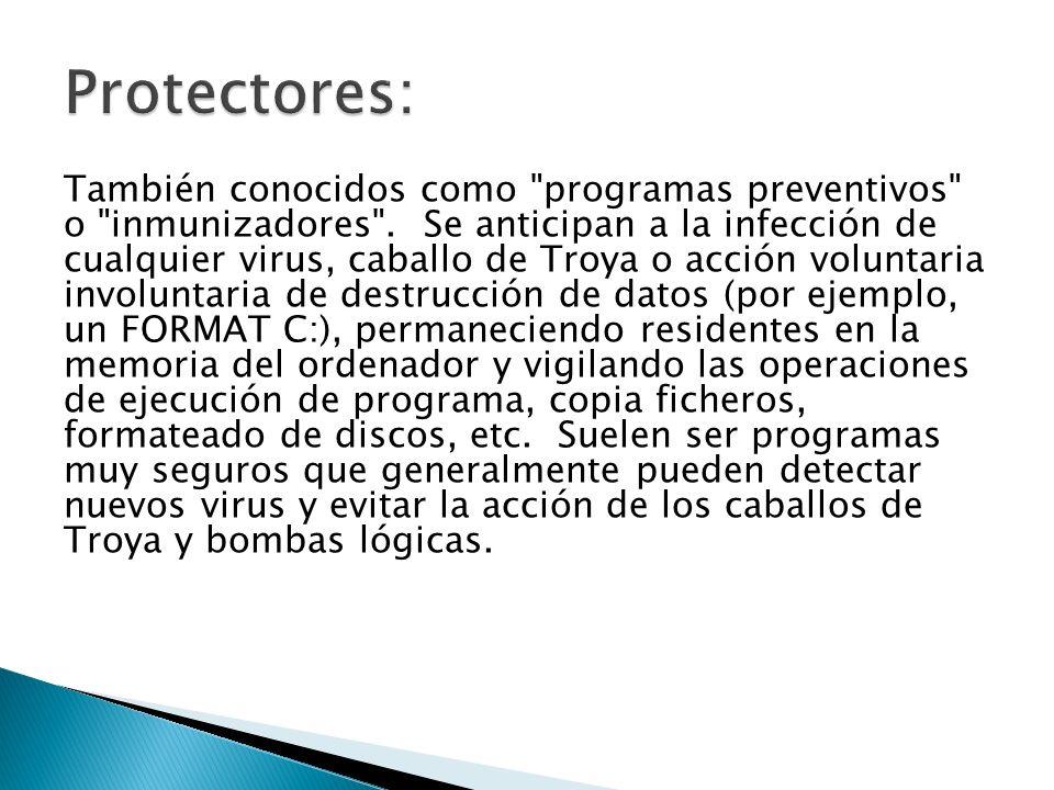 También conocidos como programas preventivos o inmunizadores .