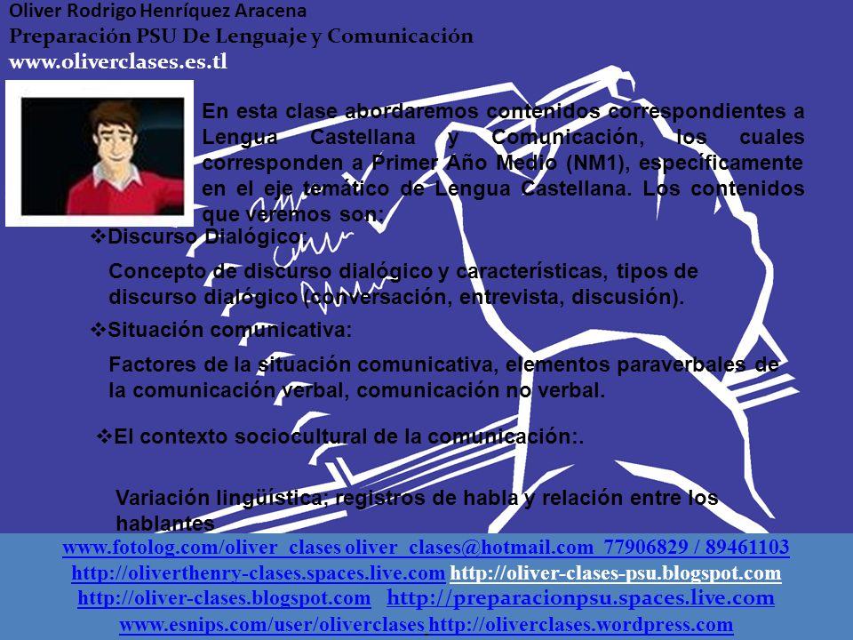 Clase N°1 Preparación PSU De Lenguaje y Comunicación 2010 Lengua Castellana Oliver Rodrigo Henríquez Aracena Preparación PSU De Lenguaje y Comunicació