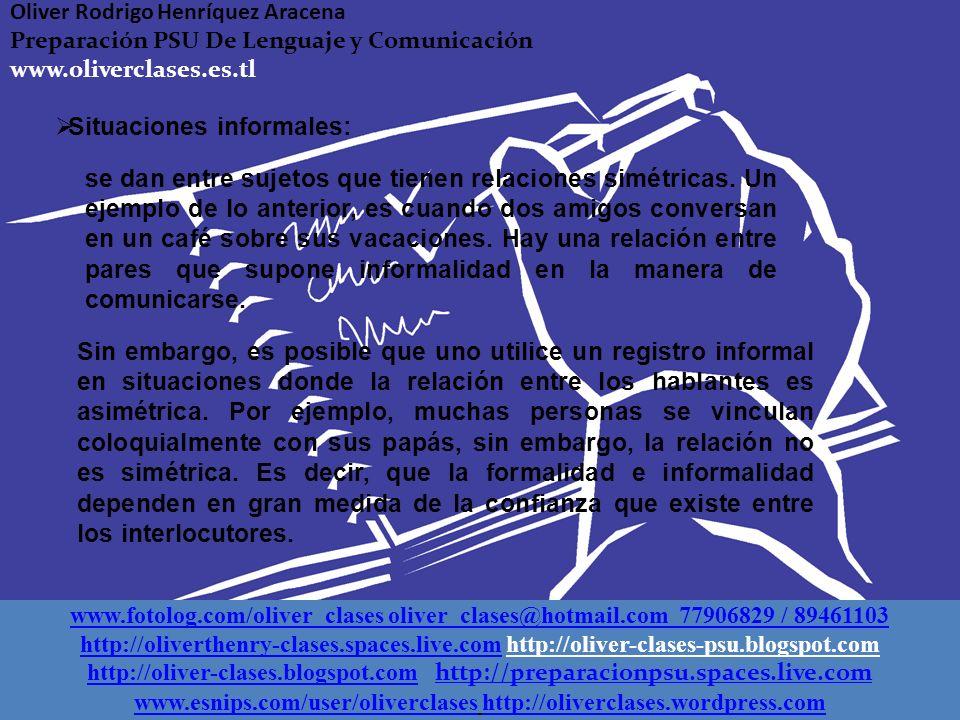 3.1. Registro de habla y relación entre los hablantes Por otra parte, existe la necesidad de adaptar el lenguaje a la situación comunicativa en que un
