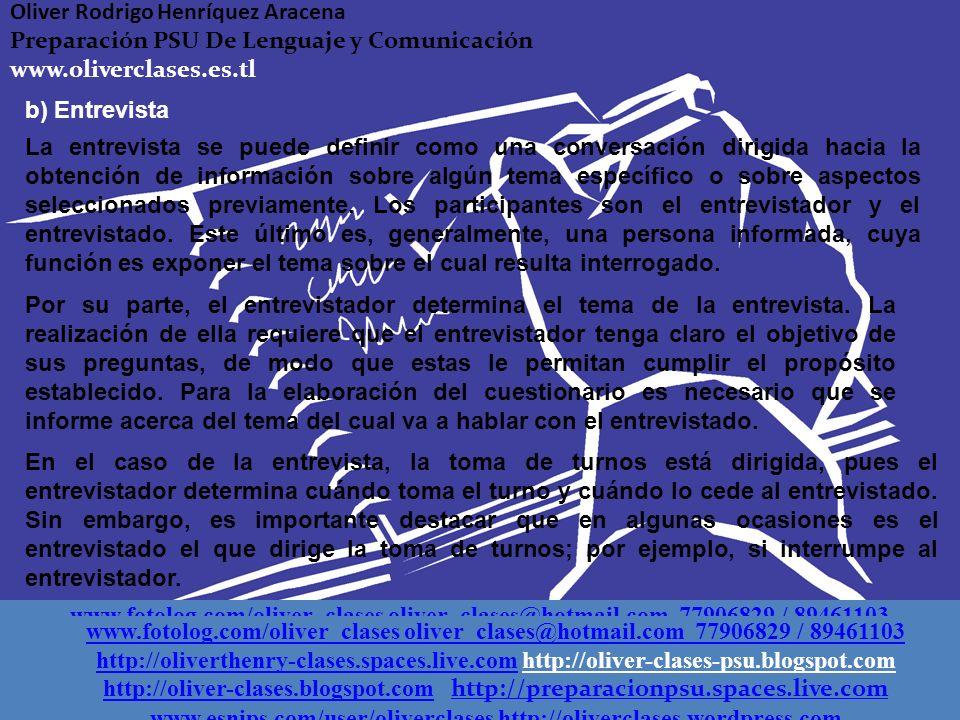 Si bien todos los discursos dialógicos presentan como estructura formal la toma de turnos y una organización del contenido en torno al manejo del tópi