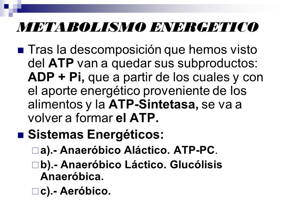 METABOLISMO ENERGETICO Tras la descomposición que hemos visto del ATP van a quedar sus subproductos: ADP + Pi, que a partir de los cuales y con el apo