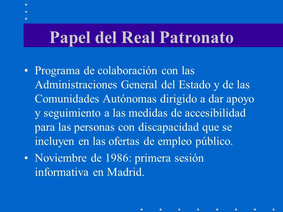 Papel del Real Patronato Programa de colaboración con las Administraciones General del Estado y de las Comunidades Autónomas dirigido a dar apoyo y se