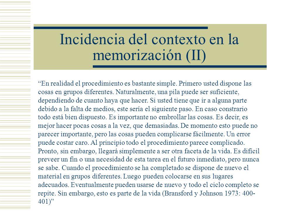 Incidencia del contexto en la memorización (II) En realidad el procedimiento es bastante simple.