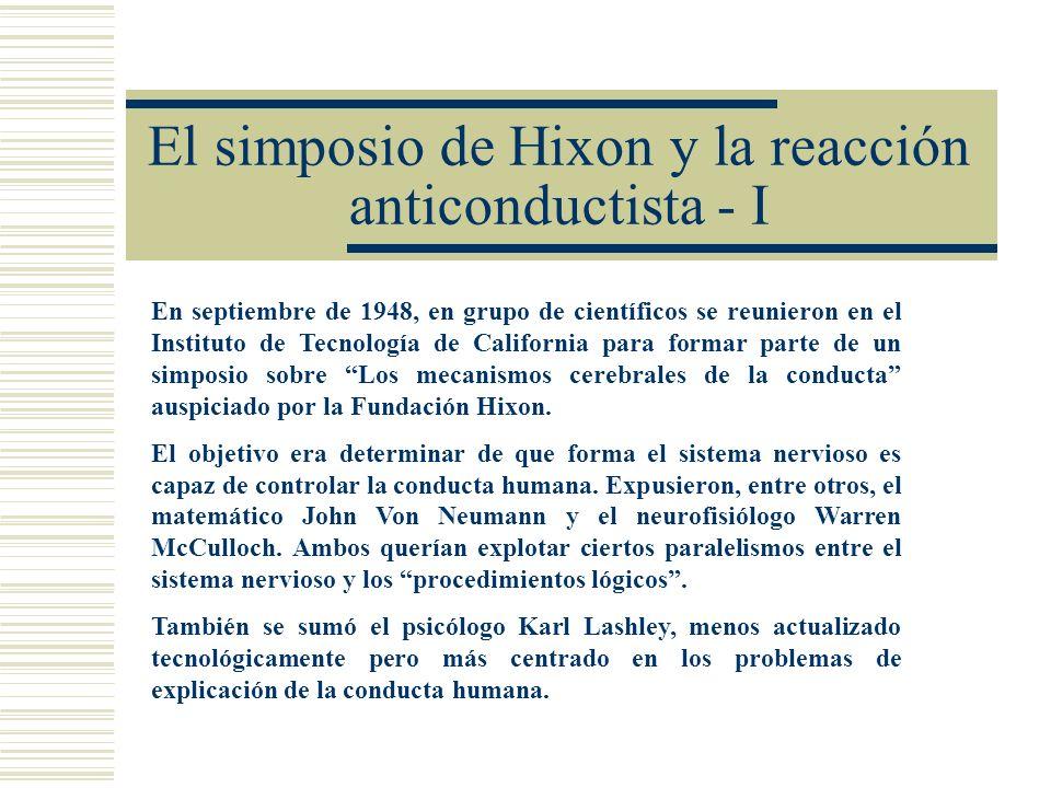 El simposio de Hixon y la reacción anticonductista - I En septiembre de 1948, en grupo de científicos se reunieron en el Instituto de Tecnología de Ca