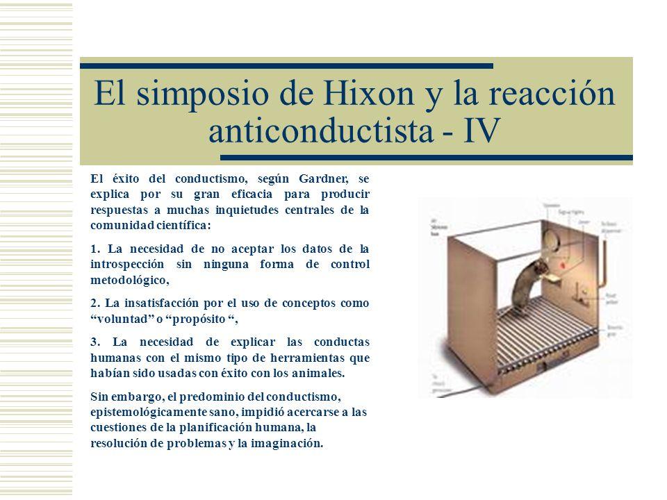 El simposio de Hixon y la reacción anticonductista - IV El éxito del conductismo, según Gardner, se explica por su gran eficacia para producir respues