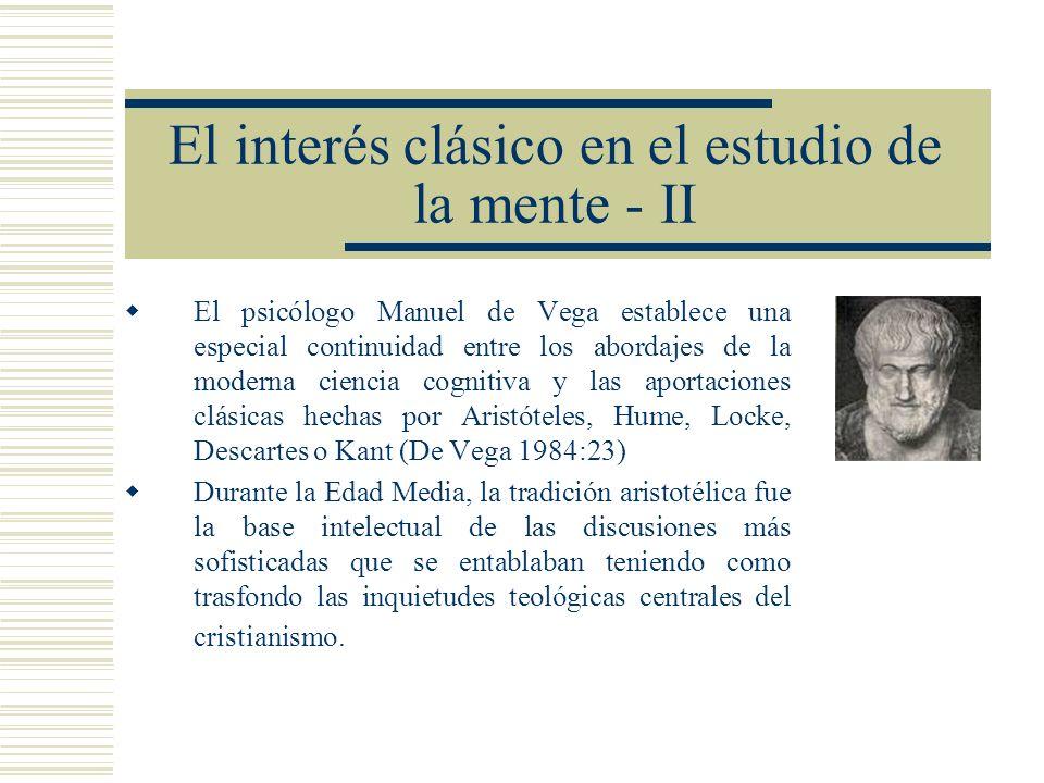 El interés clásico en el estudio de la mente - II El psicólogo Manuel de Vega establece una especial continuidad entre los abordajes de la moderna cie