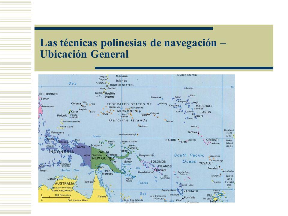 Las técnicas polinesias de navegación – Ubicación General