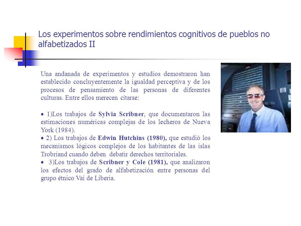 Los experimentos sobre rendimientos cognitivos de pueblos no alfabetizados II Una andanada de experimentos y estudios demostraron han establecido conc