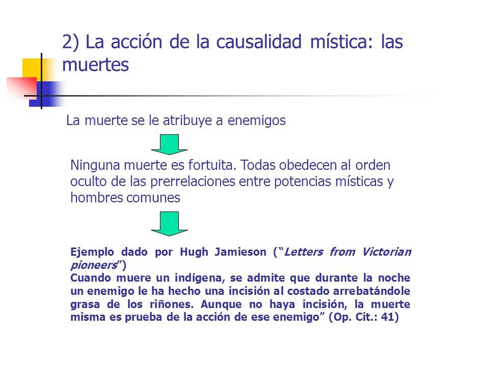 2) La acción de la causalidad mística: las muertes La muerte se le atribuye a enemigos Ninguna muerte es fortuita.