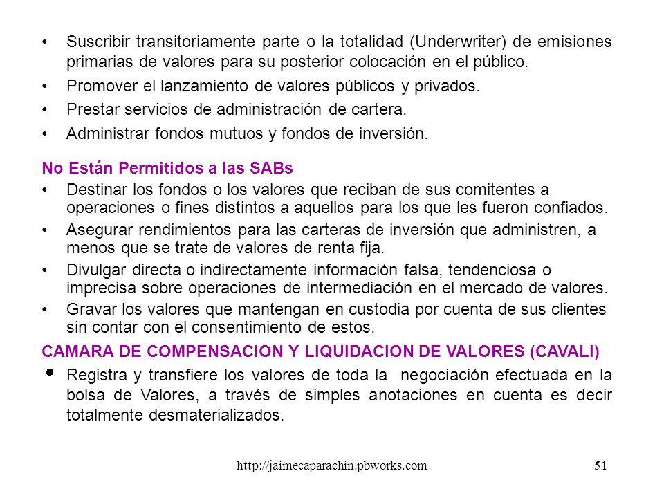 http://jaimecaparachin.pbworks.com50 LA BOLSA DE VALORES (BV) l Asociación civil sin fines de lucro. l Facilita la negociación de valores mobiliarios