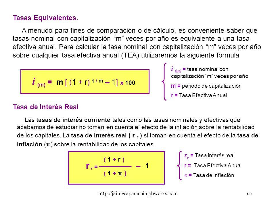 http://jaimecaparachin.pbworks.com66 Demostración de la TEA cuando la capitalización es instantánea: Si TEA = [ ( 1 + i / m ) m – 1] 100 y queremos qu
