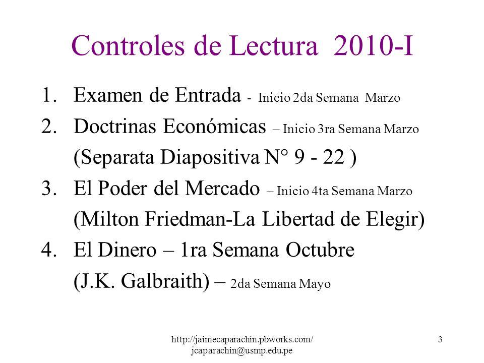 http://jaimecaparachin.pbworks.com/ jcaparachin@usmp.edu.pe 2 EVALUACIÓN CICLO 2 010 - I : -Intervenciones en Clase -Controles de Lectura (4) -Practic