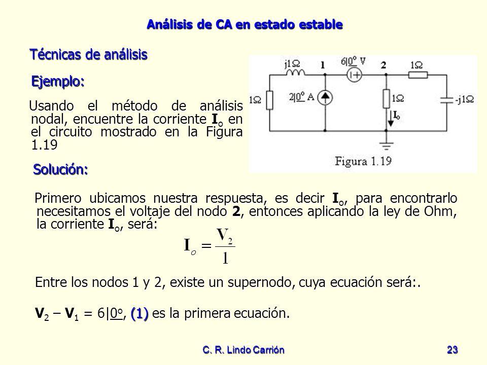 Análisis de CA en estado estable C. R. Lindo Carrión23 Usando el método de análisis nodal, encuentre la corriente I o en el circuito mostrado en la Fi