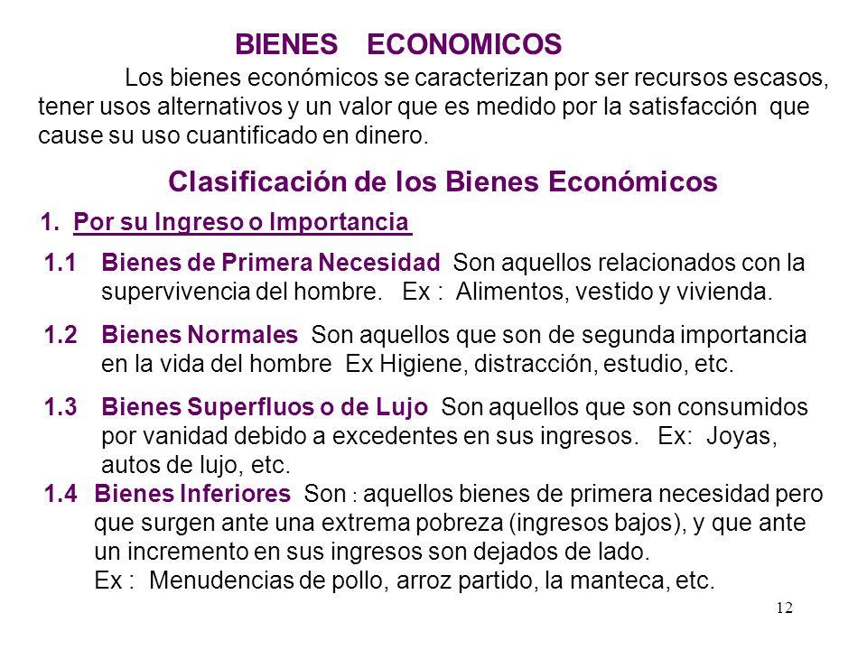 11 EL PROBLEMA ECONÓMICO La razón de ser del sistema económico se presenta a través de la siguiente disyuntiva que también es el espíritu de la econom