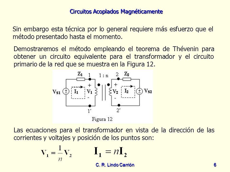 Circuitos Acoplados Magnéticamente C. R. Lindo Carrión6 Sin embargo esta técnica por lo general requiere más esfuerzo que el método presentado hasta e