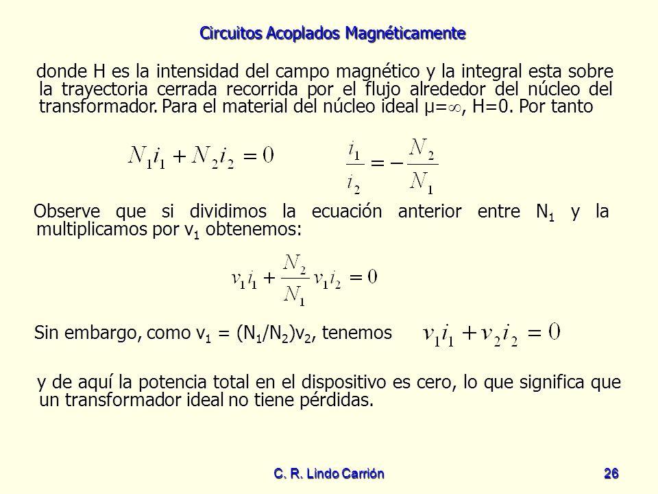 Circuitos Acoplados Magnéticamente C. R. Lindo Carrión26 donde H es la intensidad del campo magnético y la integral esta sobre la trayectoria cerrada