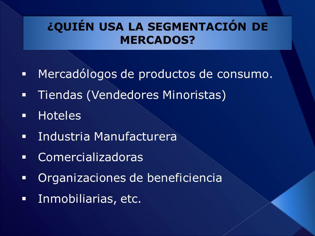 Mercadólogos de productos de consumo. Tiendas (Vendedores Minoristas) Hoteles Industria Manufacturera Comercializadoras Organizaciones de beneficienci