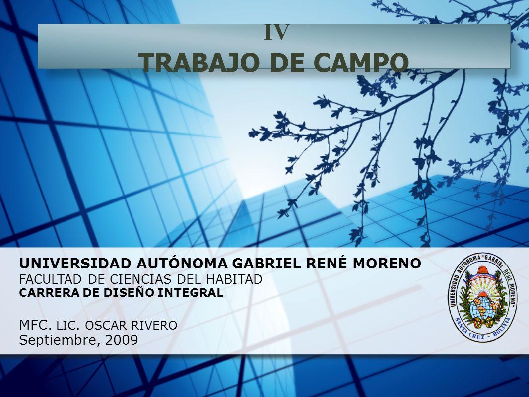 UNIVERSIDAD AUTÓNOMA GABRIEL RENÉ MORENO FACULTAD DE CIENCIAS DEL HABITAD CARRERA DE DISEÑO INTEGRAL MFC.