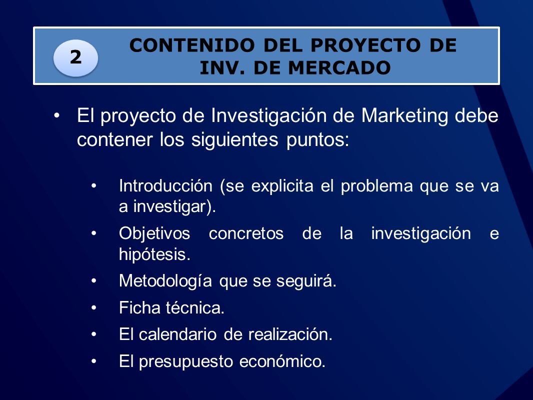 El proyecto de Investigación de Marketing debe contener los siguientes puntos: Introducción (se explicita el problema que se va a investigar). Objetiv