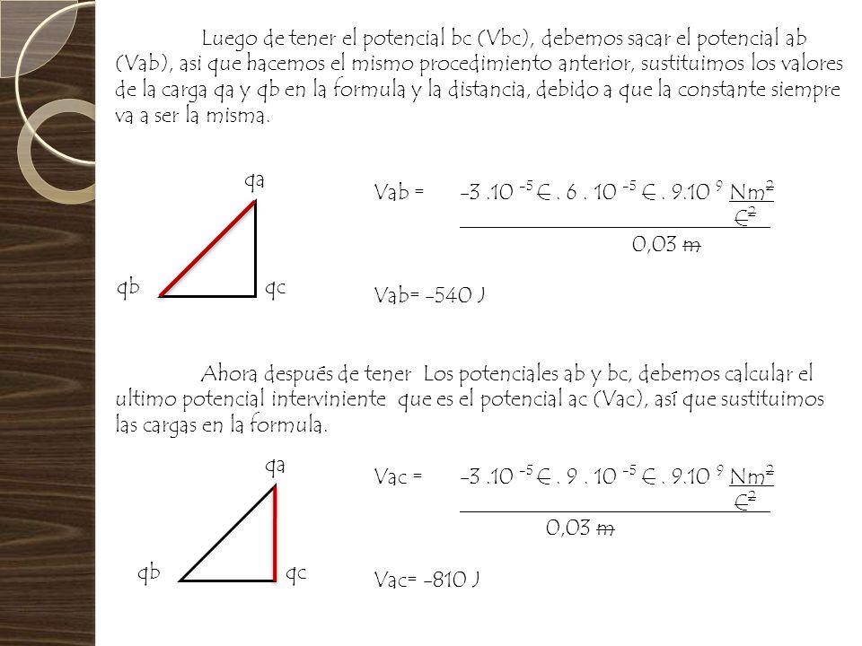 Luego de tener el potencial bc (Vbc), debemos sacar el potencial ab (Vab), asi que hacemos el mismo procedimiento anterior, sustituimos los valores de