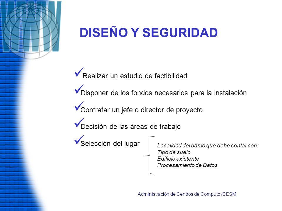 DISEÑO Y SEGURIDAD Realizar un estudio de factibilidad Disponer de los fondos necesarios para la instalación Contratar un jefe o director de proyecto
