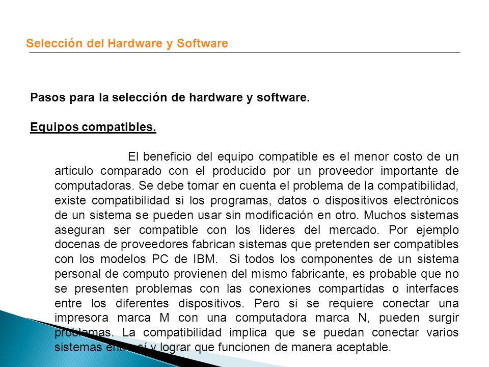 Selección del Hardware y Software Pasos para la selección de hardware y software. Equipos compatibles. El beneficio del equipo compatible es el menor