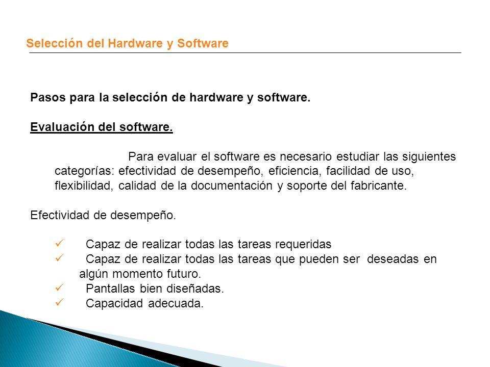 Selección del Hardware y Software Pasos para la selección de hardware y software. Evaluación del software. Para evaluar el software es necesario estud