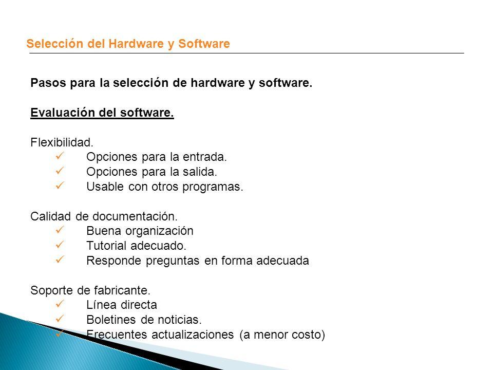 Selección del Hardware y Software Pasos para la selección de hardware y software. Evaluación del software. Flexibilidad. Opciones para la entrada. Opc