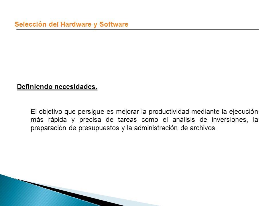 Selección del Hardware y Software Necesidades futuras.