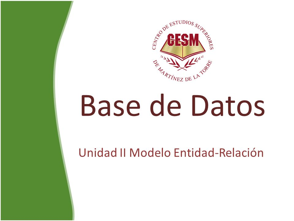 Base de Datos Unidad II Modelo Entidad-Relación