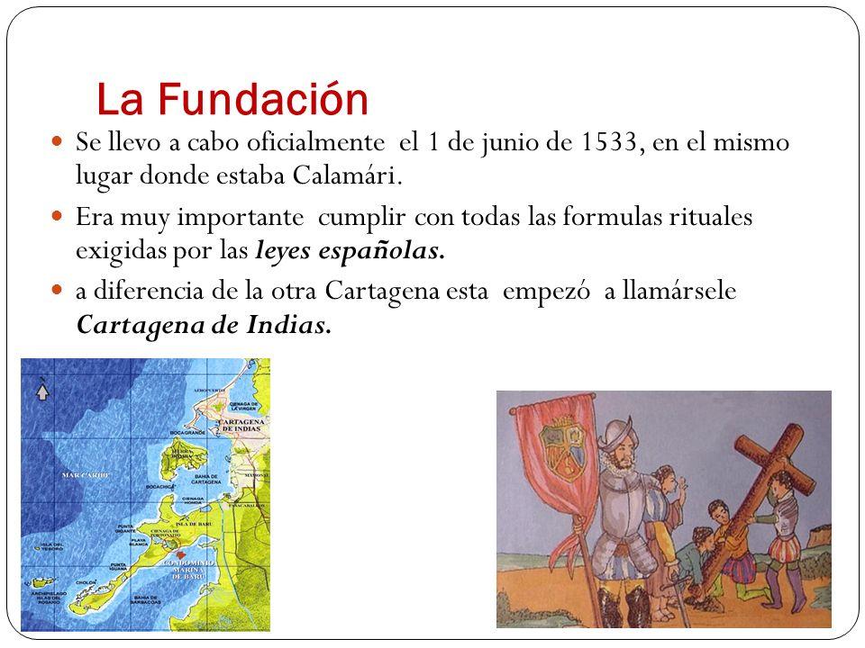 La Fundación Se llevo a cabo oficialmente el 1 de junio de 1533, en el mismo lugar donde estaba Calamári. Era muy importante cumplir con todas las for