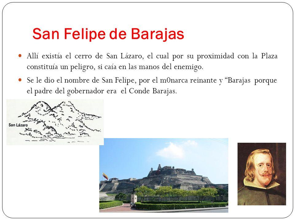 San Felipe de Barajas Allí existía el cerro de San Lázaro, el cual por su proximidad con la Plaza constituía un peligro, si caía en las manos del enem