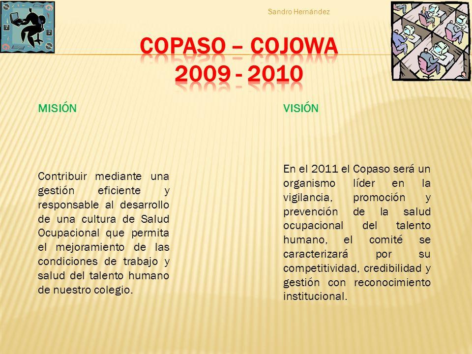 MISIÓN VISIÓN Contribuir mediante una gestión eficiente y responsable al desarrollo de una cultura de Salud Ocupacional que permita el mejoramiento de