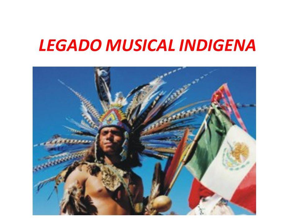 LEGADO MUSICAL INDIGENA