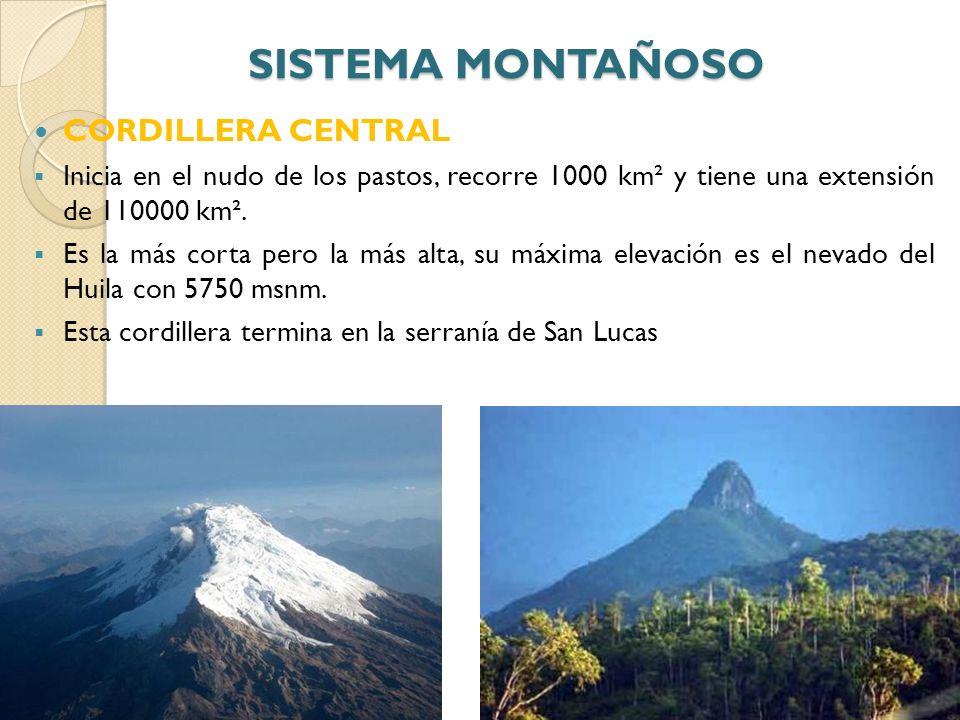 SISTEMA MONTAÑOSO CORDILLERA ORIENTAL Inicia en el macizo Colombiano, recorre 1300 km², su extensión es de 130000 km² Su mayor elevación es el alto de ritacuba, en la sierra nevada del cocuy a 5493 msnm