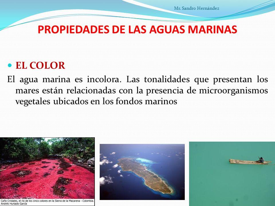 PROPIEDADES DE LAS AGUAS MARINAS EL COLOR El agua marina es incolora.