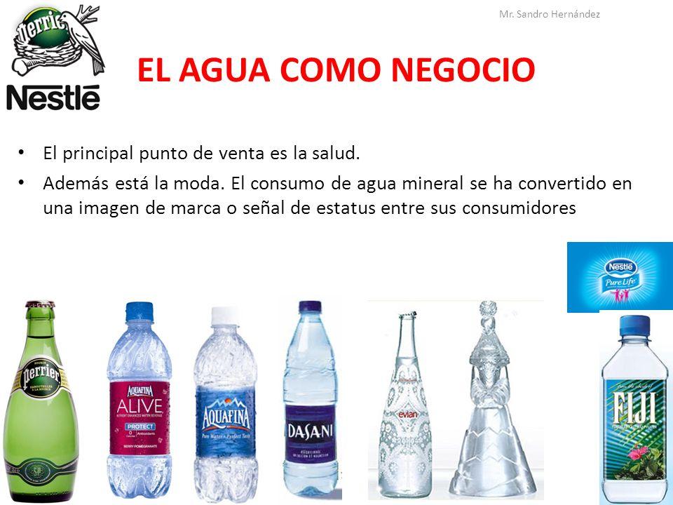 EL AGUA COMO NEGOCIO El principal punto de venta es la salud. Además está la moda. El consumo de agua mineral se ha convertido en una imagen de marca